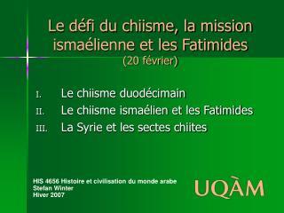Le défi du chiisme, la mission ismaélienne et les Fatimides (20 février)