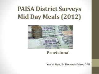 PAISA District Surveys  Mid Day Meals (2012)