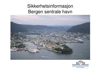 Sikkerhetsinformasjon  Bergen sentrale havn