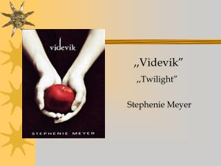 ",,Videvik"" ,,Twilight""       Stephenie Meyer"