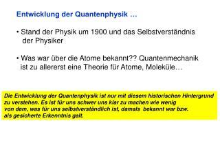 Entwicklung der Quantenphysik …  Stand der Physik um 1900 und das Selbstverst ä ndnis