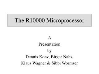 The R10000 Microprocessor
