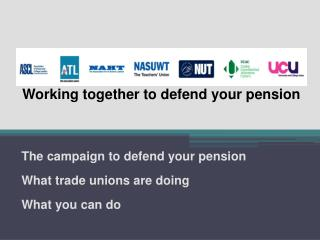 Working together to defend your pension