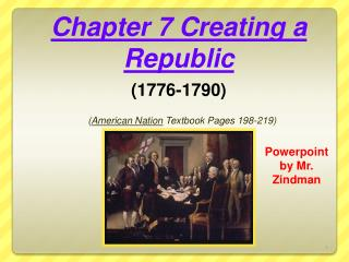 Chapter 7 Creating a Republic 1776-1790   American Nation Textbook Pages 198-219