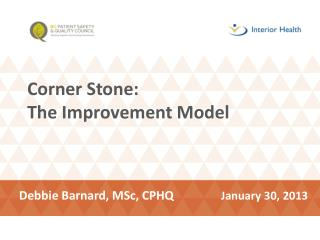 Corner Stone:  The Improvement Model
