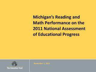 Michigan's Reading and Math Performance on the 2011 National Assessment of Educational Progress