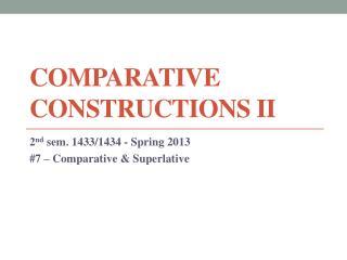 Comparative Constructions II