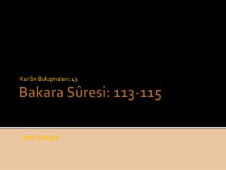 Bakara Sûresi:  113-115
