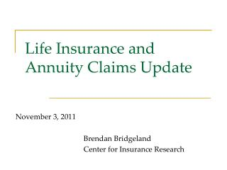 Life Insurance and Annuity Claims Update