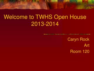 Welcome to TWHS Open House 2013-2014
