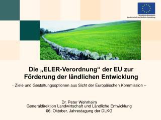 """Die """"ELER-Verordnung"""" der EU zur Förderung der ländlichen Entwicklung"""