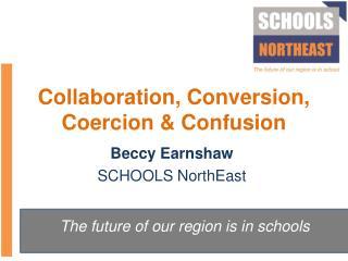 Collaboration, Conversion, Coercion & Confusion