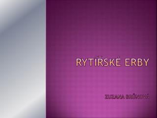 RYTÍŘSKÉ ERBY Zuzana Brůnová