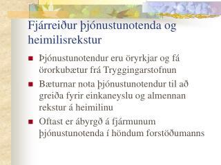 Fjárreiður þjónustunotenda og heimilisrekstur