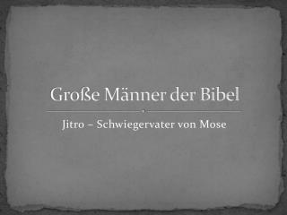 Große Männer der Bibel