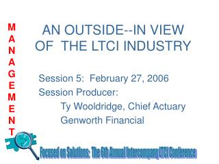 AN OUTSIDE--IN VIEW OF  THE LTCI INDUSTRY
