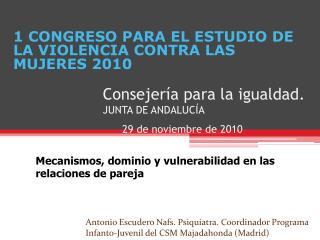 Consejería para la igualdad.  JUNTA DE ANDALUCÍA 29 de noviembre de 2010