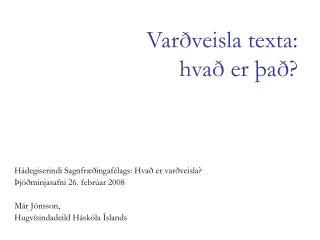 Varðveisla texta: hvað er það?