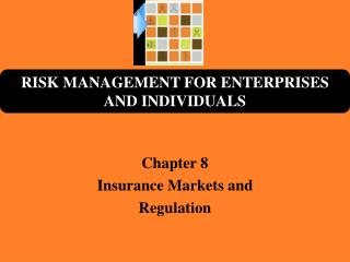 Chapter 8 Insurance Markets and Regulation