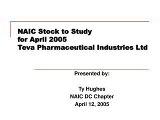 NAIC Stock to Study for April 2005 Teva Pharmaceutical Industries Ltd