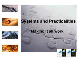 Systems and Practicalities