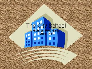 The City School Gulshan Prep Girls 2010 – 11