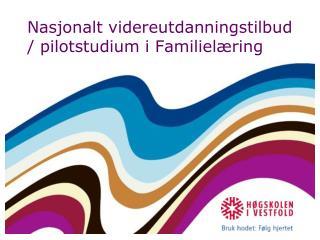 Nasjonalt videreutdanningstilbud / pilotstudium i Familielæring
