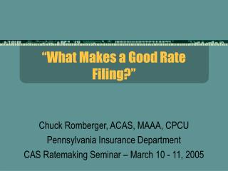 """""""What Makes a Good Rate Filing?"""""""