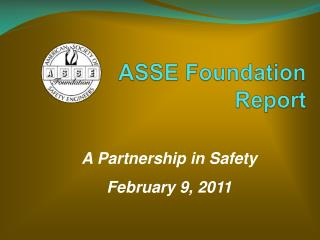 ASSE Foundation  Report