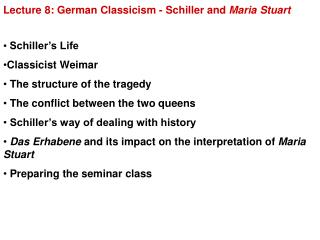 Lecture 8: German Classicism - Schiller and  Maria Stuart