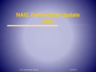 NAIC Partnership Update  2009