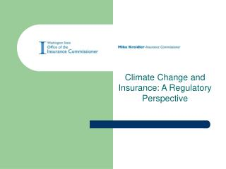 Climate Change and Insurance: A Regulatory Perspective