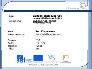 Autor: Petr Kindelmann Název materiálu:  Archimédés ze Syrakus Šablona:III/2