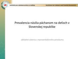 Prevalencia násilia páchanom na deťoch v Slovenskej republike