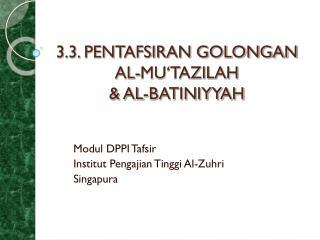 3.3. PENTAFSIRAN GOLONGAN  AL-MU'TAZILAH  & AL-BATINIYYAH