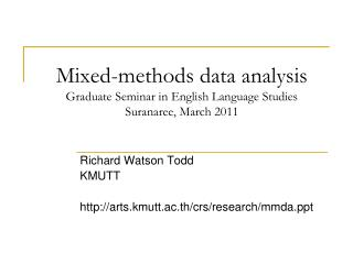 Mixed-methods data analysis Graduate Seminar in English Language Studies Suranaree, March 2011