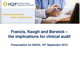 Francis, Keogh and Berwick – the implications for clinical audit
