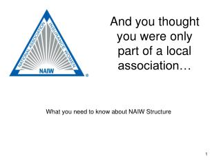 And you thought you were only part of a local association…
