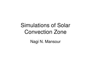 Simulations of Solar Convection Zone