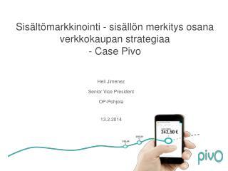 Sisältömarkkinointi  -  sisällön merkitys osana verkkokaupan  strategiaa - Case Pivo