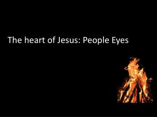 The heart of Jesus: People Eyes