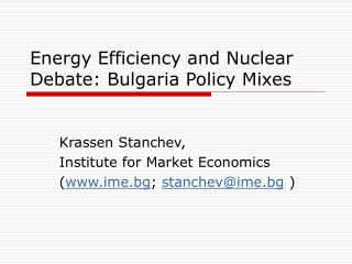Energy Efficiency and Nuclear Debate: Bulgaria Policy Mixes