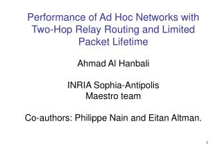 Ahmad Al Hanbali INRIA Sophia-Antipolis Maestro team Co-authors: Philippe Nain and Eitan Altman.
