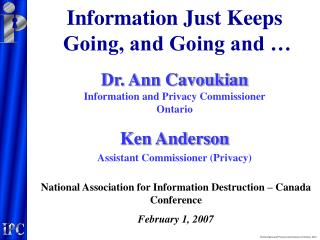 Dr. Ann Cavoukian Information and Privacy Commissioner Ontario Ken Anderson