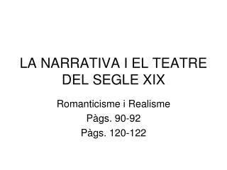 LA NARRATIVA I EL TEATRE DEL SEGLE XIX