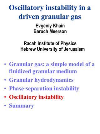 Oscillatory instability in a driven granular gas