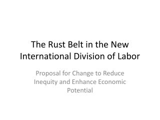 The Rust Belt in the New International Division of Labor