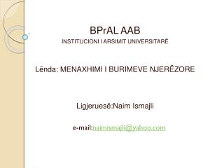 BPrAL  AAB INSTITUCIONI I ARSIMIT  U NIVERSITARË Lënda:  MENAXHIMI I BURIMEVE NJERËZORE
