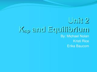Unit 2 K sp  and Equilibrium