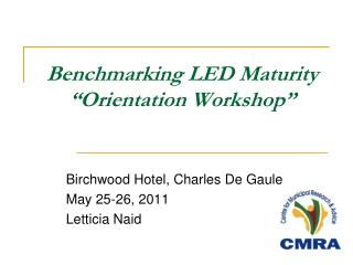 """Benchmarking LED Maturity  """"Orientation Workshop"""""""